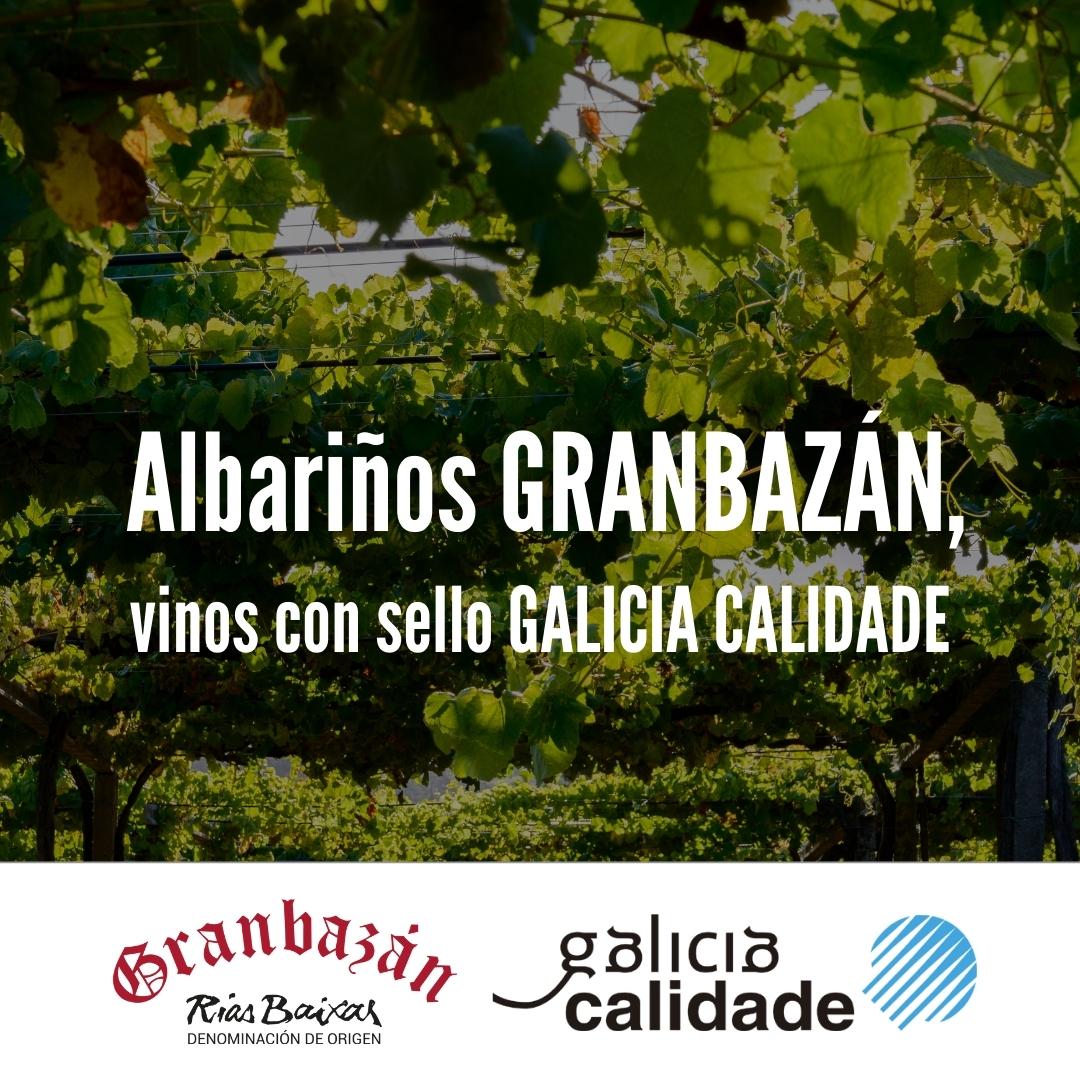 Los vinos Albariños GRANBAZÁN han sido certificados con el sello Galicia Calidade