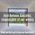José Antonio González, responsable of winery